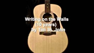 Writing on the Walls (10 years) by Tim St. John