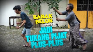 BABAK BELUR EPS 2 - Jadi Tukang Pijat Plus-plus