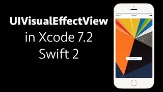 Swift 2 Tutorial: UIVisualEffectView - Blur Effect iOS