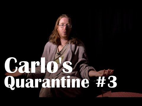 Carlo's quarantine #3