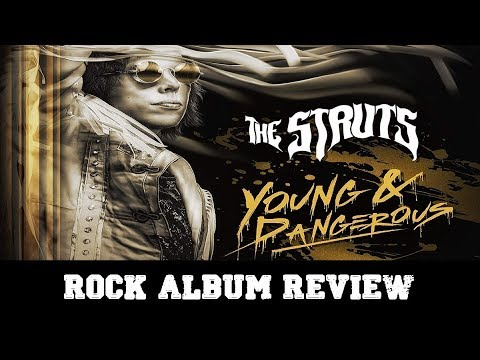 "Rock Album Review – The Struts ""Young and Dangerous"""