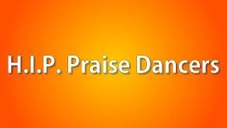 """H.I.P. Praise Dancers - """"Kum ba yah"""""""