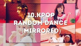 #10.KPOP RANDOM DANCE (MiRRORED ViDEO)