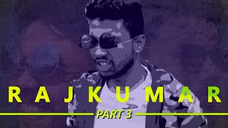 RAJKUMAR PART-3 | Full Video | DNH Ke Viners |