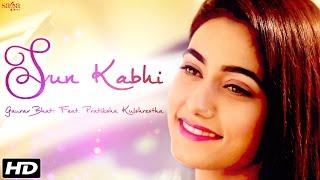 Sun Kabhi - Gaurav Bhatt Feat. Pratiksha Kulshrest - gauravbhattmusic