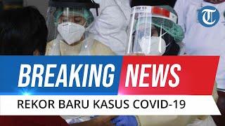 Pecah Rekor Lagu, Jumlah Kasus Positif Covid-19 di Indonesia Bertambah 27.913 Hanya dalam 24 Jam