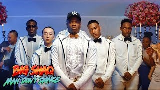 BIG SHAQ   MAN DON'T DANCE (OFFICIAL MUSIC VIDEO)