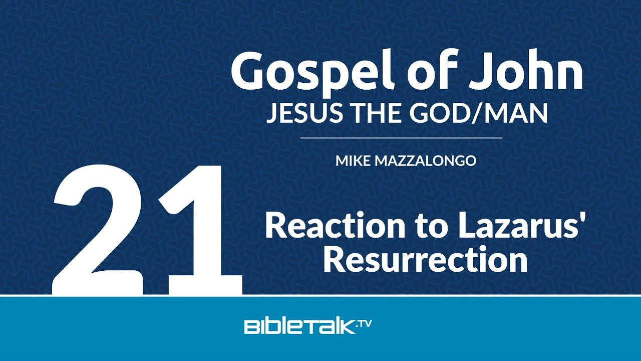 21. Reaction to Lazarus' Resurrection