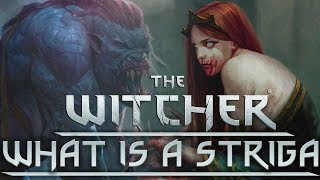What Is A Striga?  - Witcher Lore - Witcher Mythology - Witcher 3 lore
