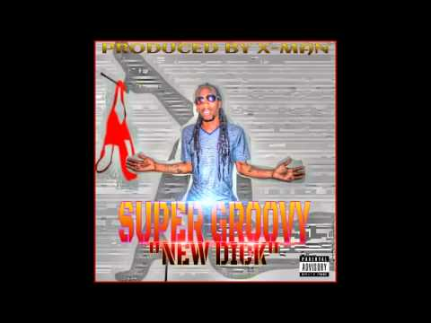"""Super Groovy -""""New Dick"""" (Prod by X-Man)"""