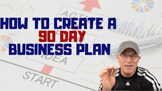 How To Create A 90 Day Business Plan - Why 90 Days?