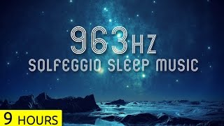 963Hz | Pineal Gland Activation | Sleep Music | Solfeggio Sleep Meditation Music
