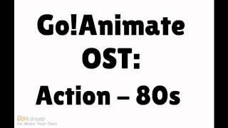 GoAnimate Soundtrack - Action - 80s