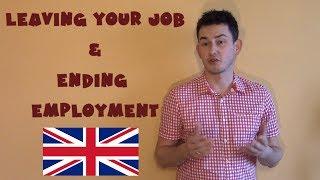 United Kingdom #29 - Leaving your job, ending employment