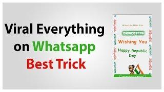 Viral Everything on Whatsapp Best Trick