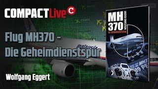 Flug MH370 – Die Geheimdienstspur (Wolfgang Eggert)