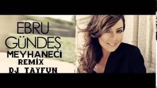 Ebru Gundes Meyhaneci Remix