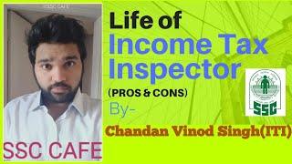 Life of an Income Tax Inspector, Salary, Job profile and Career growth- by Chandan Vinod Singh(ITI)