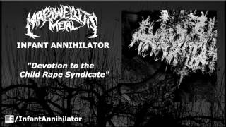 Infant Annihilator - Devotion To The Child Rape Syndicate (New Song 2012) [HD]