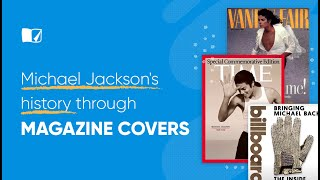 Michael Jacksons History Through Magazine Covers