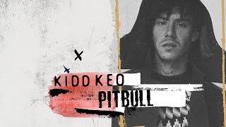 Kidd Keo   Pitbull