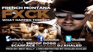 French Montana ft. Ace Hood, Snoop Dogg- Fuck What Happens Tonight