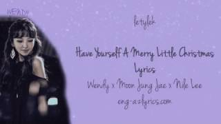 Have Yourself A Merry Little Christmas Wendy x Moon Jung Jae x Nile Lee Lyrics