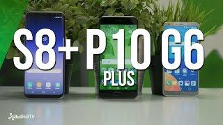 Samsung S8 - LG G6 - Huawei P10 Plus: una comparativa difícil