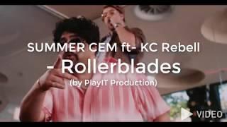 SUMMER CEM Ft. KC Rebell   Rollerblades (lyrics)