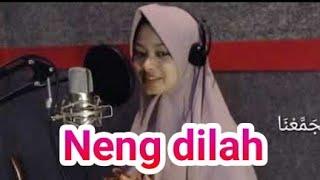 Neng Dilah Sholawat | Allah Nuri Rosulillah | Putrinya Qori' Mu'min Mubarok