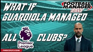 What if Pep Guardiola managed EVERY Premier League club