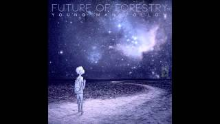 """Future of Forestry - """"Someone"""""""