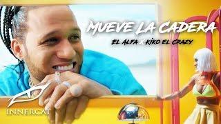 Mueve La Cadera - El Alfa El Jefe (Video)