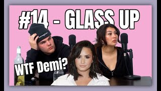 #14 - Demi And The Froyo Situation | Glass Up