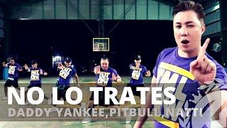 NO LO TRATES by Pitbull,Daddy Yankee,Natti Natasha | Zumba | Reggaeton | TML Crew Fritz Tibay