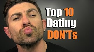 Top 10 Top Dating DONTs For Dudes | How To Ruin A Date INSTANTLY!