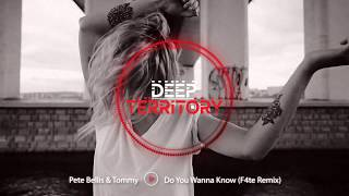 Pete Bellis & Tommy   Do You Wanna Know (F4te Remix)