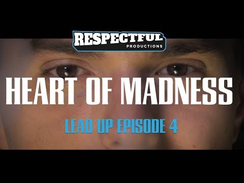 Respectful Launch Lead Up | Episode 4: Heart of Madness