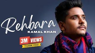Rehbara  Full Song   Kamal Khan  Latest Hindi Song 2017
