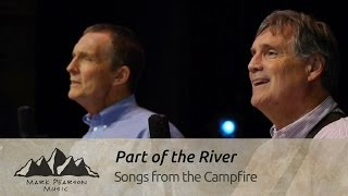 PART OF THE RIVER - Mark Pearson & Mike McCoy - Campfire 27