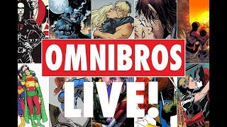 OmniBros LIVE! 7/5/18 - Famous Comics Couples!!