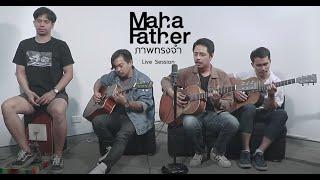 Mahafather - ภาพทรงจำ[Live Session]