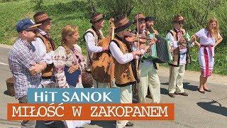 HiT SANOK - Miłość w Zakopanem NOWOŚĆ 2018