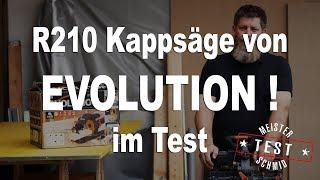 Meister Schmid testet: Evolution R210 Kappsäge