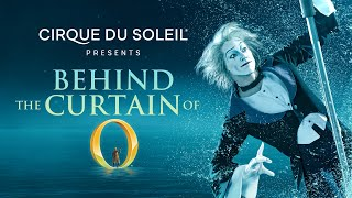 BEHIND THE CURTAIN OF O | Cirque Du Soleil