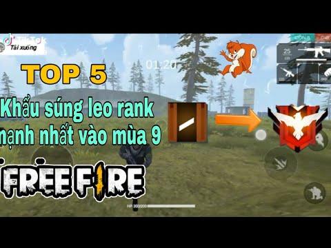 Free Fire | TOP 6 khẩu súng leo rank mạnh nhất vào mùa 9 | Đăng SÓC TV