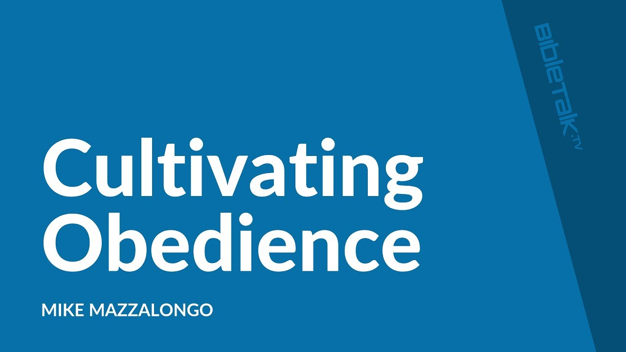 Cultivating Obedience