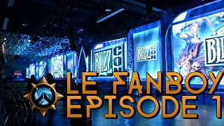 Le Fanboy - Episode 1 - Blizzcon Incoming