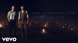 Florida Georgia Line   Colorado (Audio)