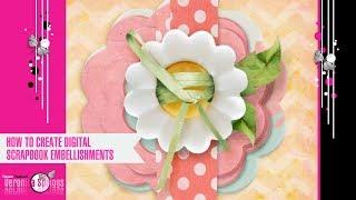 Digital Scrapbooking Tutorial - How To Create Digital Scrapbooking Embellishments